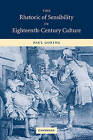 The Rhetoric of Sensibility in Eighteenth-century Culture by Paul Goring (Paperback, 2009)