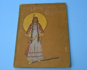 Vtg Daughter of the Chieftain Story of an Indian Girl HB Edward Ellis