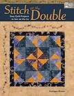 Stitch on the Double: Easy Quilt Projects to Sew on the Go by Professor Kathleen Brown (Paperback / softback, 2015)