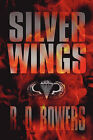 Silver Wings by R D Bowers (Paperback / softback, 2009)