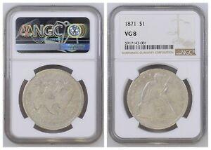 NGC Seated Liberty 1871 $1 Silver Dollar VG8
