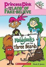 Princess Pink and the Land of Fake-Believe: Moldylocks and the Three Beards 1 by