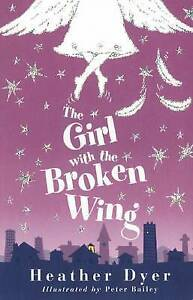 The-Girl-with-the-Broken-Wing-by-Heather-Dyer-Good-Used-Book-Paperback-FREE-amp