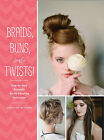 Braids, Buns, and Twists!: Step-by-step Tutorials for 80 Fabulous Hairstyles by Christina Butcher (Paperback, 2013)