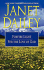 The Foxfire Light/For the Love of God by Janet Dailey (Paperback / softback, 2010)