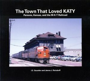 The-Town-That-Loved-KATY-Parsons-Kansas-and-the-M-K-T-Railroad-NEW-BOOK
