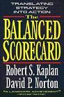 The Balanced Scorecard : Translating Strategy into Action by David P. Norton and Robert S. Kaplan (1996, Hardcover)