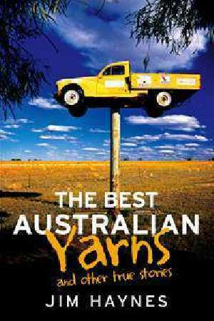 The Best Australian Yarns by Jim Haynes [Paperback]