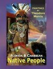 Florida and Caribbean Native People by Theodore Morris 9781886104631
