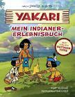 Yakari - Mein Indianer-Erlebnisbuch von Job und Derib (2016, Taschenbuch)
