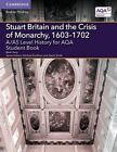 A/AS Level History for AQA Stuart Britain and the Crisis of Monarchy, 1603-1702 Student Book by Mark E. Parry (Paperback, 2000)