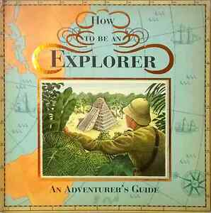 How-to-be-an-Explorer-An-Adventurer-039-s-Guide-Sir-Henry-Hardcastle-used-hardback