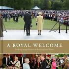 A Royal Welcome: Making Magnificence at Buckingham Palace by Anna Reynolds (Hardback, 2015)