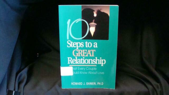 """Howard J. Rankin, """"10 Steps to a Great Relationship"""""""