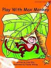 Play with Max Monkey: Fluency: Level 1 by Julie Ellis (Paperback, 2004)