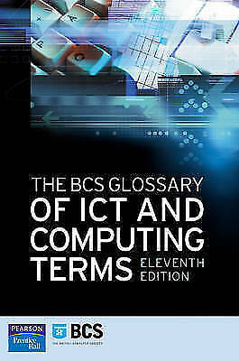 The BCS Glossary of ICT and Computing Terms-ExLibrary