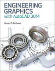 Engineering Graphics with AutoCAD 2014 by James D. Bethune (Paperback, 2013)