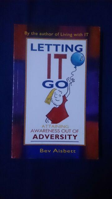 Letting it Go: Attaining Awareness Out of Adversity - Bev Aisbett - Self Esteem