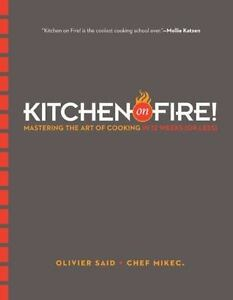 Kitchen-on-Fire-Mastering-the-Art-of-Cooking-in-12-Weeks