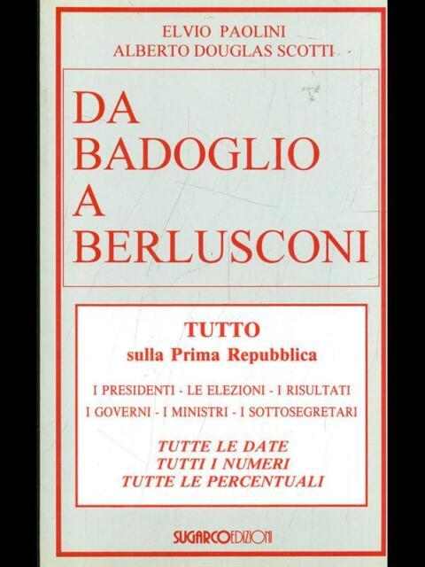 DA BADOGLIO A BERLUSCONI  ELVIO PAOLINI - ALBERTO DOUGLAS SCOTTI SUGARCO 1995