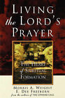 Living the Lord's Prayer by E Dee Freeborn, Morris A Weigelt (Paperback / softback, 2006)