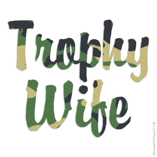 Trophy Wife Decal Sticker Choose Pattern Size #1832