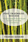 Post-Traumatic Success: Positive Psychology && Solution Focused Strategies to Help Clients Survive & Thrive by Fredrike Bannink (Paperback, 2014)