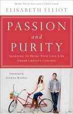 Passion and Purity : Learning to Bring Your Love Life under Christ's Control...
