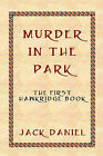Murder in the Park by Jack Daniel (Paperback, 2006)