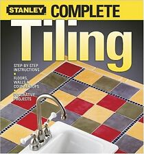 Complete Tiling by Ken Sidey and Stanley Complete Projects Staff (2004, Paperback)