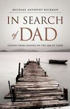 In Search of Dad by Michael Anthony Rickman (2011, Paperback)