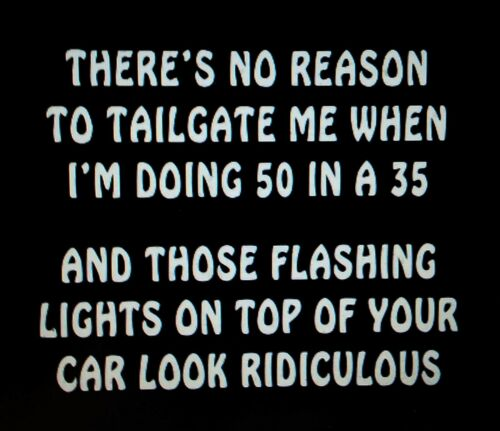 There/'s No Reason To Tailgate Me.. Vinyl Sticker JDM Shocker  Funny car Window