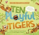 Ten Playful Tigers: A Back-And-Forth Counting Book von Betty Schwartz und Lynn Seresin (2015, Gebundene Ausgabe)