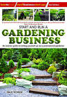 Start and Run a Gardening Business: An Insider Guide to Setting Yourself Up as a Professional Gardener by Paul Power (Paperback, 2010)