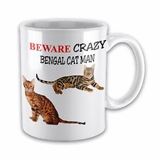 Beware Crazy BENGAL CAT MAN Funny Novelty Gift Mug