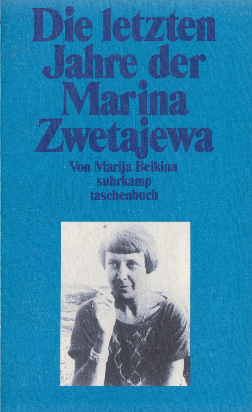su- t 2213 BELKINA : DIE LETZTEN JAHRE DER MARINA ZWETAJEWA - Meine Beschreibung