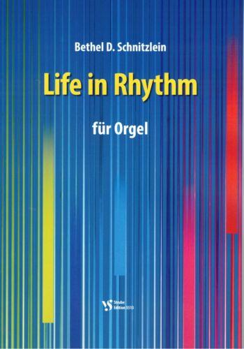 Life in Rhythme Kirchenorgel Noten Bethel D. Schnitzlein lei Mittelstufe