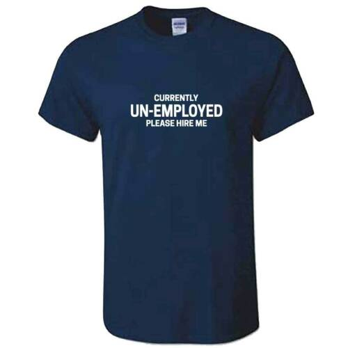 Job Hunting Looking For Work Unisex UNEMPLOYED Tshirt Please Hire Me