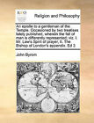 An Epistle to a Gentleman of the Temple. Occasioned by Two Treatises Lately Published, Wherein the Fall of Man Is Differently Represented; Viz. I. Mr. Law's Spirit of Prayer, II. the Bishop of London's Appendix. Ed 3 by John Byrom (Paperback / softback, 2010)