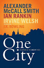 One City by Alexander McCall Smith, Irvine Welsh, Ian Rankin (Paperback, 2006)