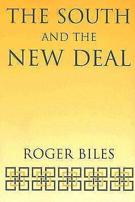 1 of 1 - The South and the New Deal (New Perspectives on the South) by Biles, Roger