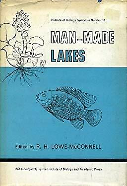 Man-made lakes by LOWE-McCONNELL, R.H. (ed)