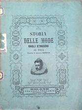 STORIE DELLE MODE DAGLI ETRUSCHI AL 1854. ILLUSTRATA DI NUMEROSE VIGNETTE