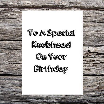 funny offensive birthday card for anyone obscene//rude to a special kn*bhead