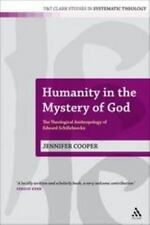 T&T Clark Studies in Systematic Theology Ser.: Humanity in the Mystery of God...