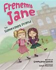 Frenemy Jane: The Sometimes Friend by Stephanie Sorkin (Hardback, 2015)