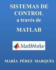 SISTEMAS de CONTROL a Través de MATLAB by Maria Marques (2014, Paperback)