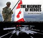 Highway of Heroes by Kathy Stinson (Hardback, 2010)