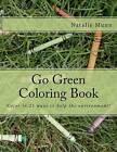 Go Green Coloring Book by Natalie J Munn (Paperback / softback, 2012)