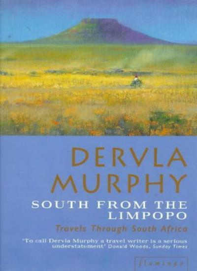 South from the Limpopo: Travels Through South Africa,Dervla Murphy